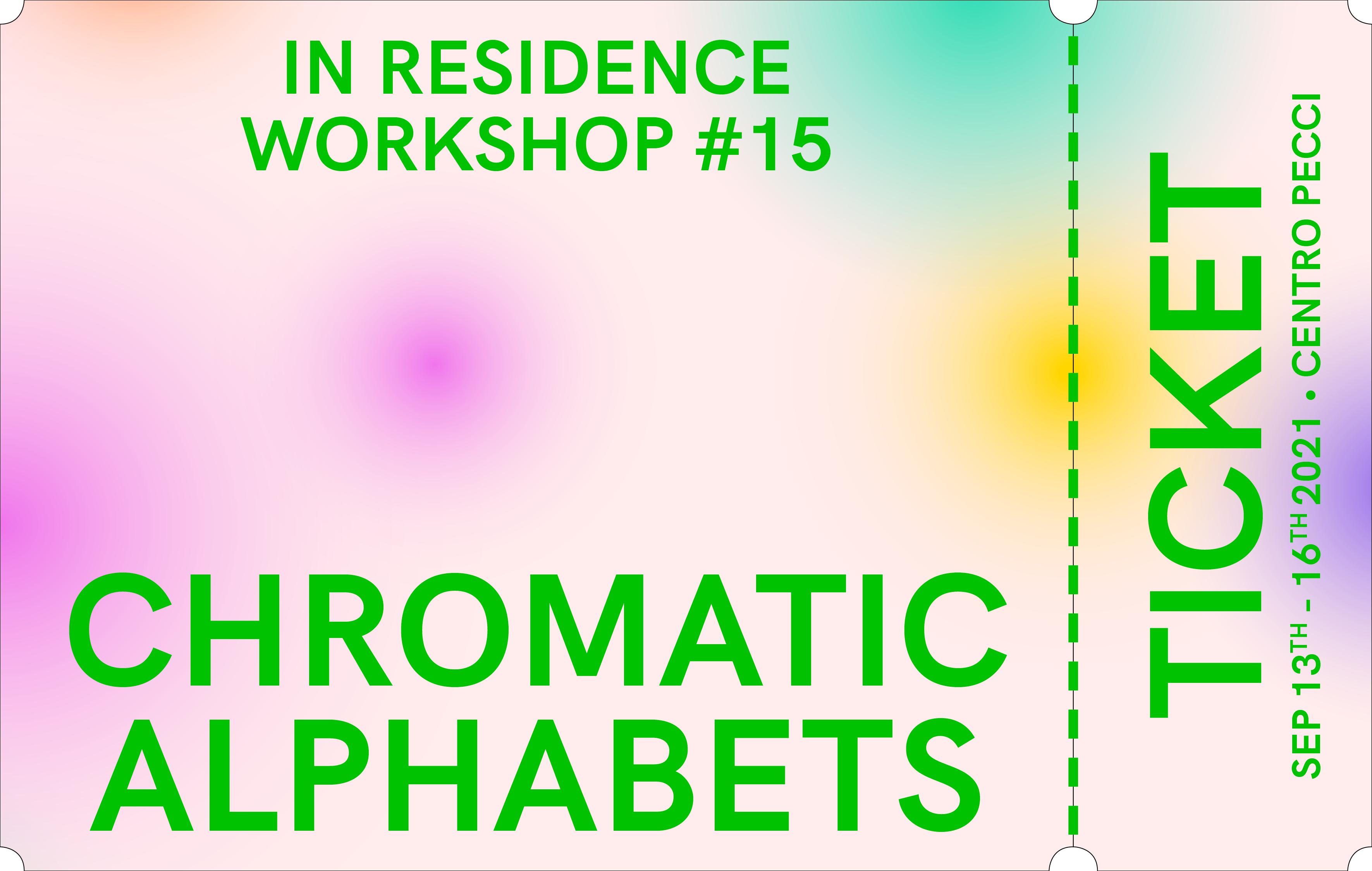 "WORKSHOP #15 ""CHROMATIC ALPHABETS"""